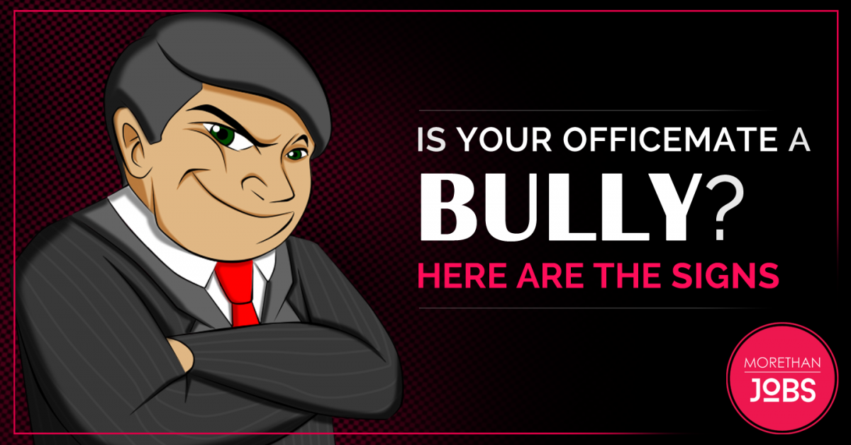 Is Your Officemate a BULLY? Here are the signs