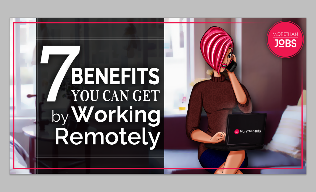 7 Benefits of Working Remotely