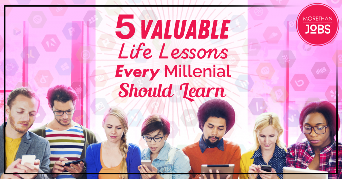 Five Valuable Life Lessons Every Millennials Should Learn