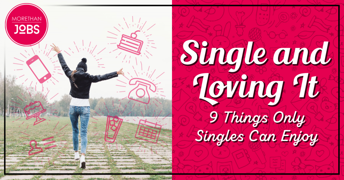 Single and Loving It: 9 Things Only Singles Enjoy