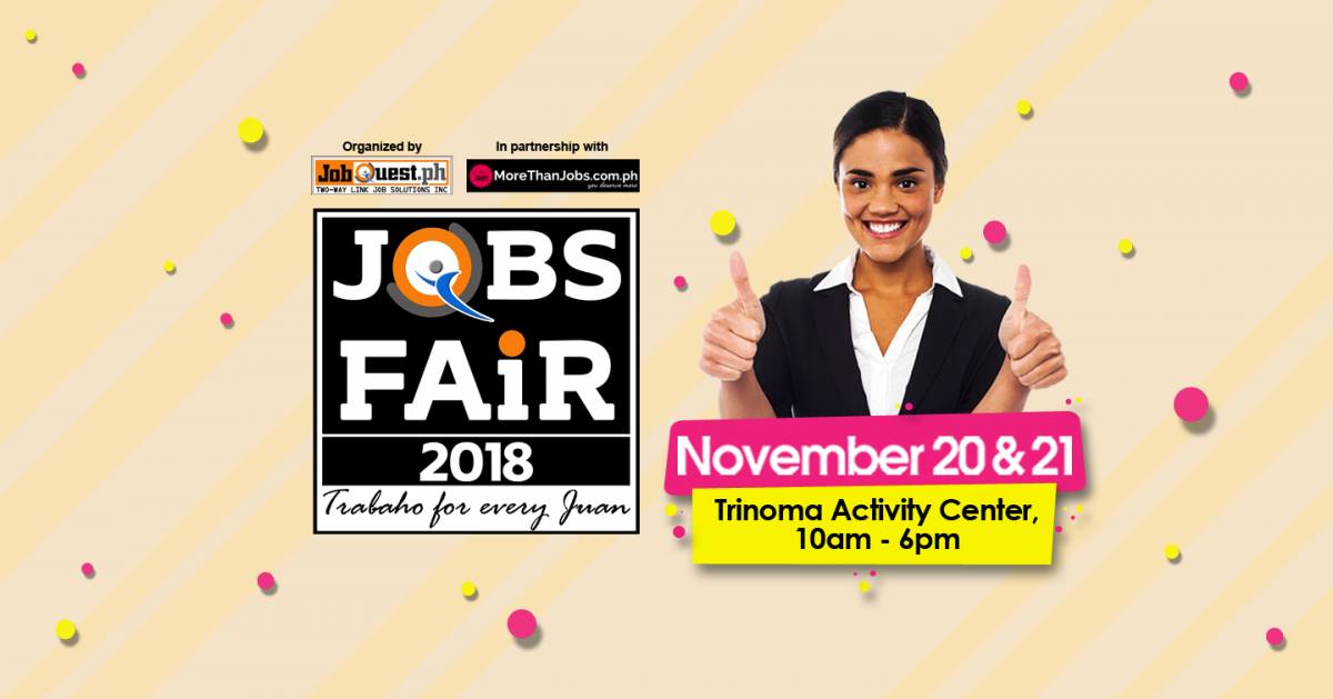 Trinoma Jobfair (Jobs For Every Juan)  – November 20-21, 2018 (JobQuest)