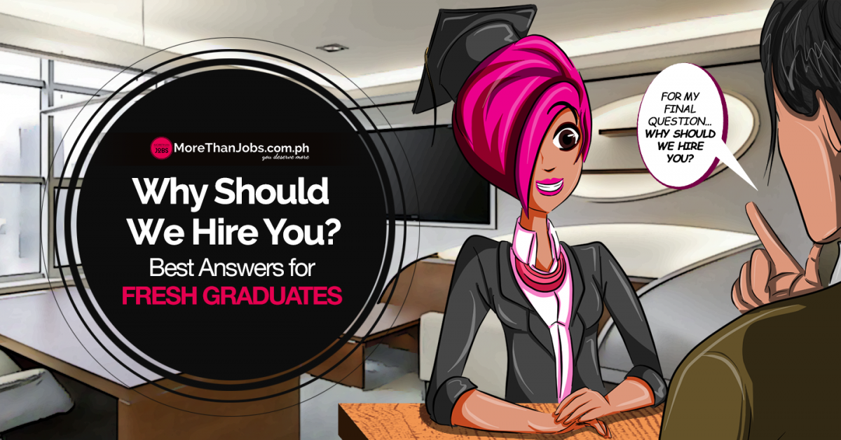 Why Should We Hire You? –  Best Answers for Fresh Graduates