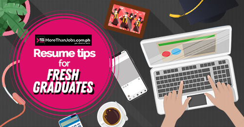 Resume Tips for Fresh Graduates